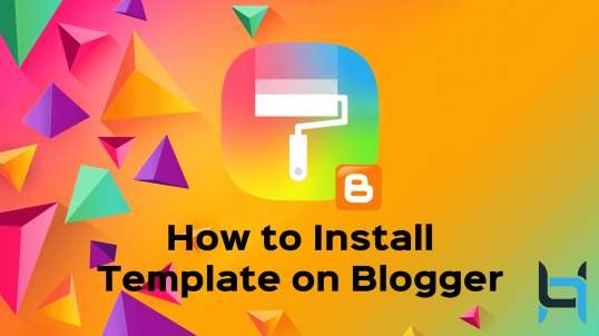 How to Install Template on Blogger?
