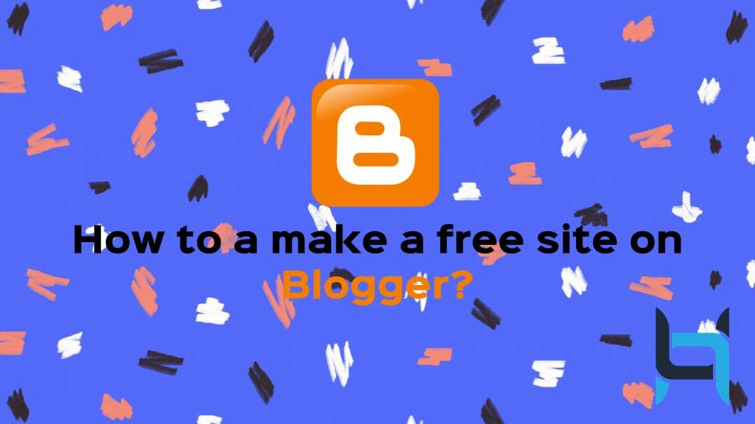 How to make a site on blogger?