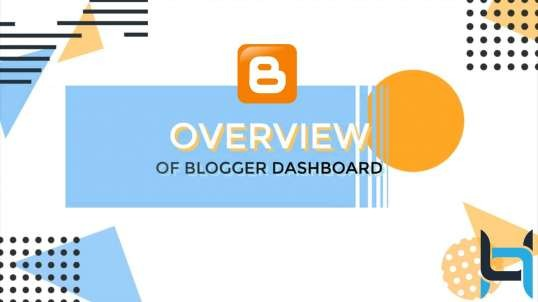 Overview of Blogger Dashboard
